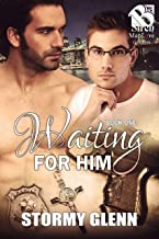 Waiting for Him [Hot Mess: Friends & Family 1] (The Stormy Glenn ManLove Collection)