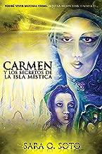 Carmen y los Secretos de la Isla Mistica:           Podré vivir muchas vidas, pero la mejor será junto a ti. (Spanish Edition)