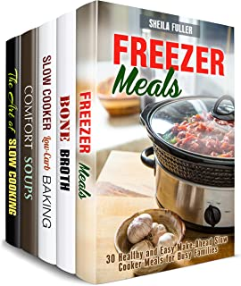 Slow Cooker and Other Soups Box Set (5 in 1): Freezer Meals, Slow Cooker Recipes, Comfort Soups and Bone Broths for Comfort Cooking (Homestyle Cooking)