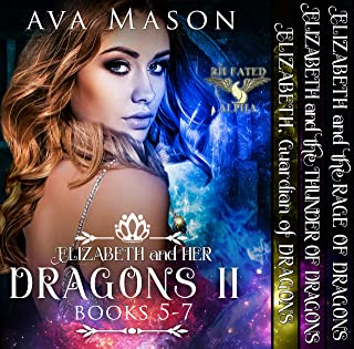 Elizabeth and Her Dragons II (Fated Alpha Books 5-7): A Paranormal Romance Box Set (Fated Alpha Boxset Book 2)