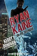 Ryan Kaine: On the Defensive: (Ryan Kaine's 83 series Book 3)