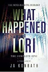 What Happened To Lori - The Complete Epic (The Konrath Dark Thriller Collective Book 9) Kindle Edition