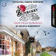 Drop Dead, Gorgeous: Bunburry - A Cosy Mystery Series 5