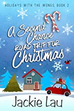 A Second Chance Road Trip for Christmas (Holidays with the Wongs Book 2)