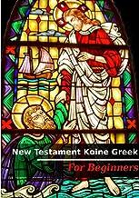New Testament Koine Greek - for Beginners