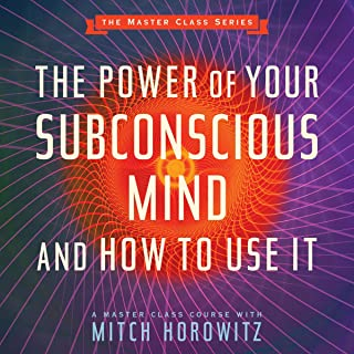The Power of Your Subconscious Mind and How to Use It: Master Class Series