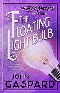 The Floating Light Bulb: An Eli Marks Mystery