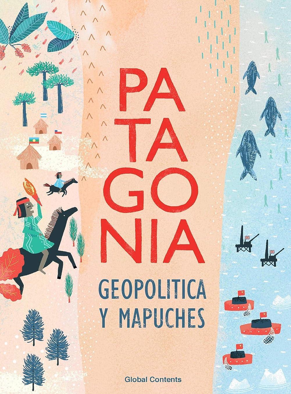 存在するホスト地球PATAGONIA GEOPOLITICA Y MAPUCHES (Spanish Edition)