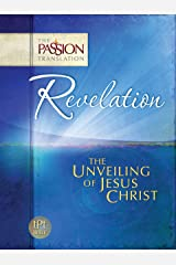 Revelation: The Unveiling of Jesus Christ (The Passion Translation (TPT)) Kindle Edition