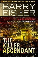 The Killer Ascendant (Previously Published as Requiem for an Assassin) (A John Rain Novel) Kindle Edition
