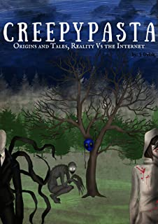 Creepypasta: Origins and Tales, Reality Vs the Internet