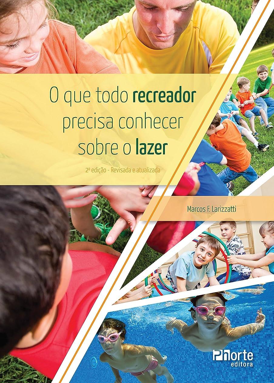 チーター雷雨小屋O que todo recreador precisa conhecer sobre o lazer (Portuguese Edition)