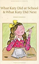 What Katy Did at School & What Katy Did Next (Wordsworth Children's Classics)