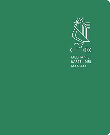 Amazon com: Meehan's Bartender Manual eBook: Jim Meehan