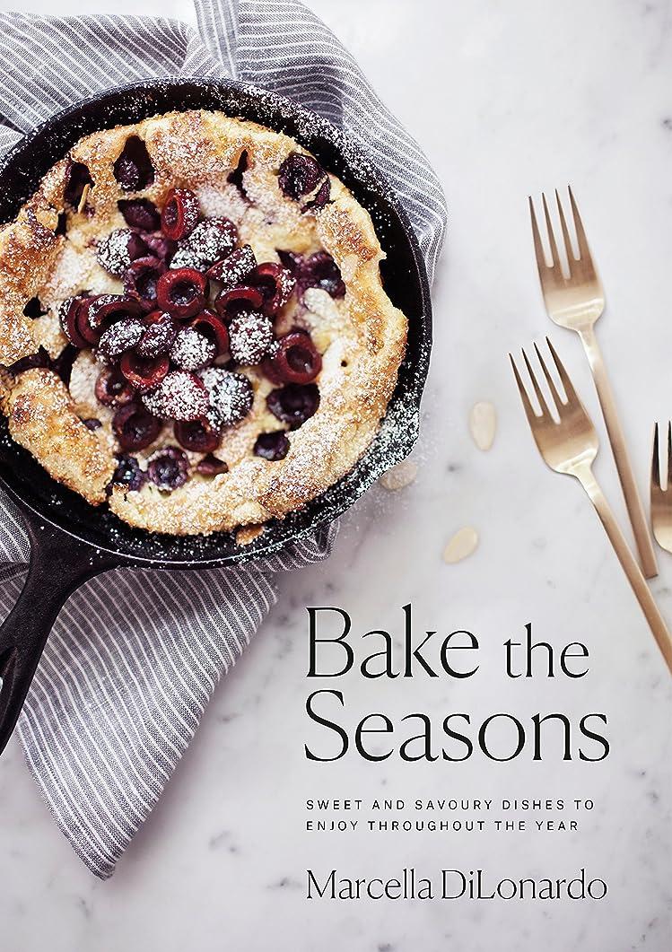 コメント口述する義務づけるBake the Seasons: Sweet and Savoury Dishes to Enjoy Throughout the Year (English Edition)