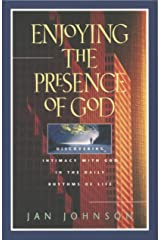 Enjoying the Presence of God: Discovering Intimacy with God in the Daily Rhythms of Life (Spiritual Formation Study Guides) Kindle Edition