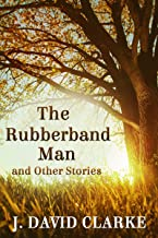 The Rubberband Man and Other Stories (English Edition)