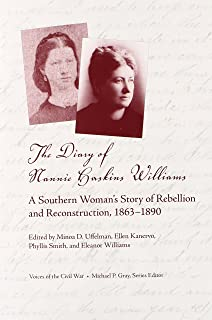 The Diary of Nannie Haskins Williams: A Southern Woman's Story of Rebellion and Reconstruction, 1863–1890
