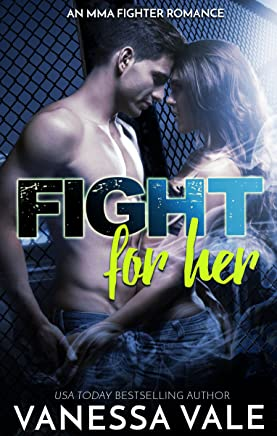 Fight For Her (MMA Fighter Romance Book 1)