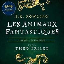 Les Animaux fantastiques: Harry Potter Livre De La Bibliothèque De Poudlard