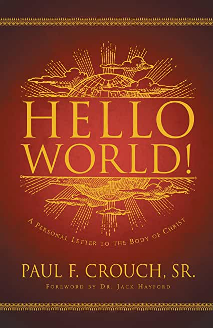 Hello World!: A Personal Message to the Body of Christ (English Edition)