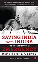 Saving India from Indira: The Untold Story of Emergency