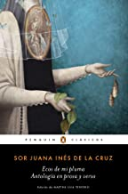 Ecos de mi pluma: Antología en prosa y verso / Echoes From My Pen: Prose and Verse Anthology (Spanish Edition)