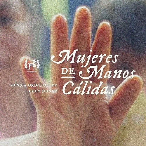 Mujeres de Manos Cálidas (Música Original)