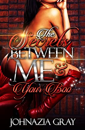 The Secrets Between Me And Your Boo (English Edition)