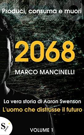 2068 (Luomo che Distrusse il Futuro Vol. 1)