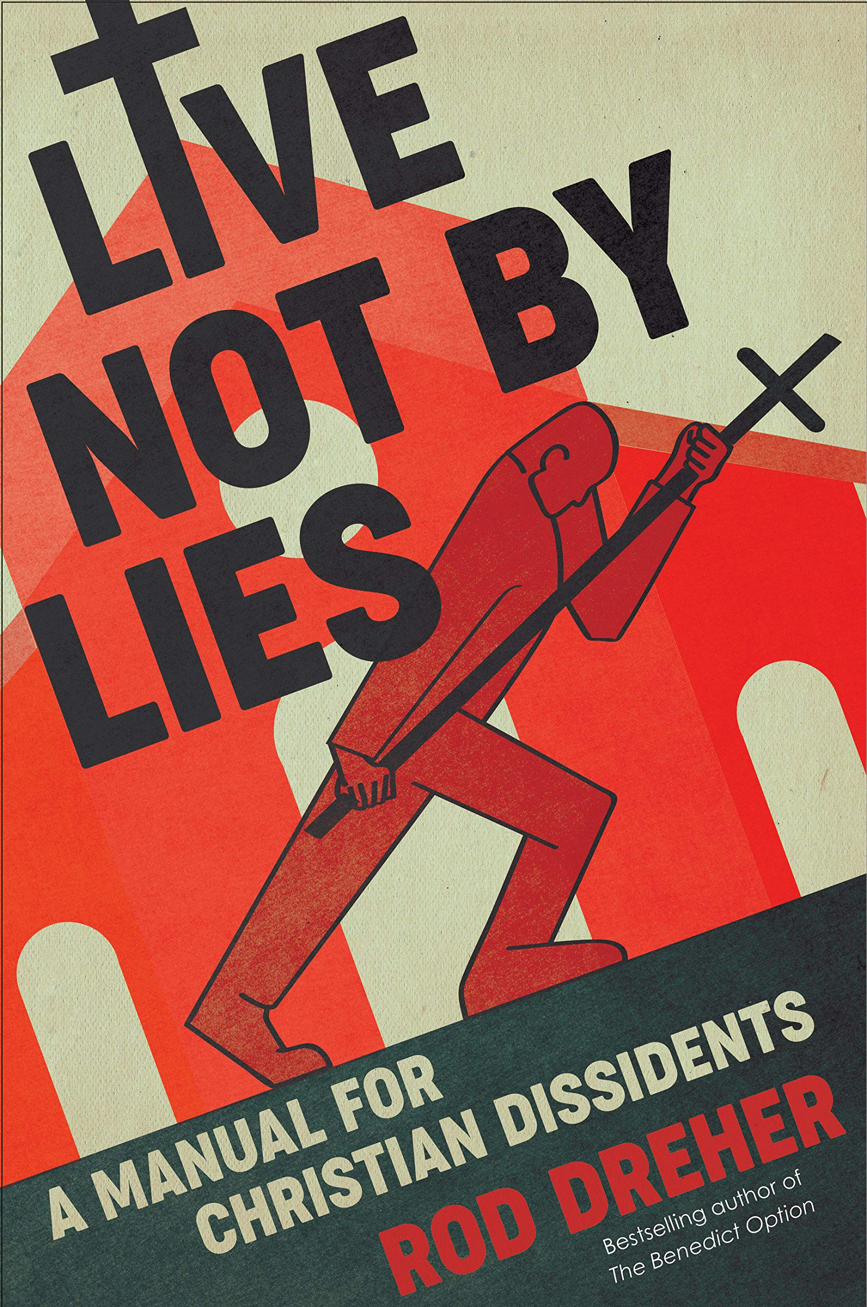 Live Not By Lies A Manual For Christian Dissidents Dreher Rod 9780593087398 Amazon Com Books