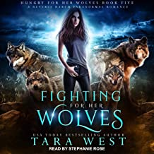 Fighting for Her Wolves: A Reverse Harem Paranormal Romance (Hungry for Her Wolves Series, Book 5)