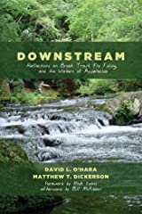 Downstream: Reflections on Brook Trout, Fly Fishing, and the Waters of Appalachia Kindle Edition
