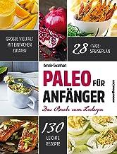 Paleo für Anfänger: Das Buch zum Loslegen (German Edition)