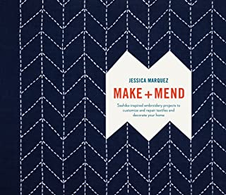 Make and Mend: Sashiko-Inspired Embroidery Projects to Customize and Repair Textiles and..