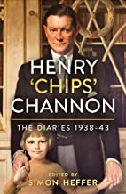 Henry 'Chips' Channon: The Diaries (Volume 2): 1938-43 (English Edition)