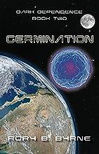 Germination: Dark Dependence Series Book Two