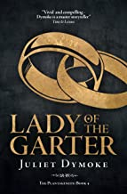 Lady of the Garter – one of the most extraordinary women of the Plantagenet era (The Plantagenets Book 4)