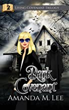 Dark Covenant (Living Covenant Trilogy Book 2)