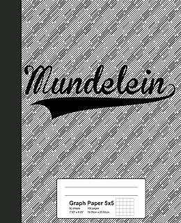 Graph Paper 5x5: MUNDELEIN Notebook