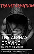 Transformation: (A Werewolf Paranormal Romance) (The Alpha's Craving Book 3)