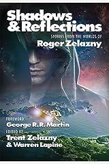 Shadows & Reflections: A Roger Zelazny Tribute Anthology Kindle Edition