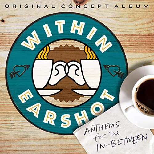 Within Earshot: Anthems For The In-Between