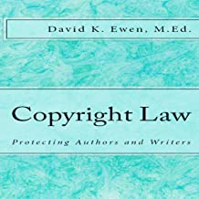 Copyright Law: Protecting Authors and Writers: Professor Lecture Series, Book 2