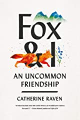 Fox and I: An Uncommon Friendship Kindle Edition