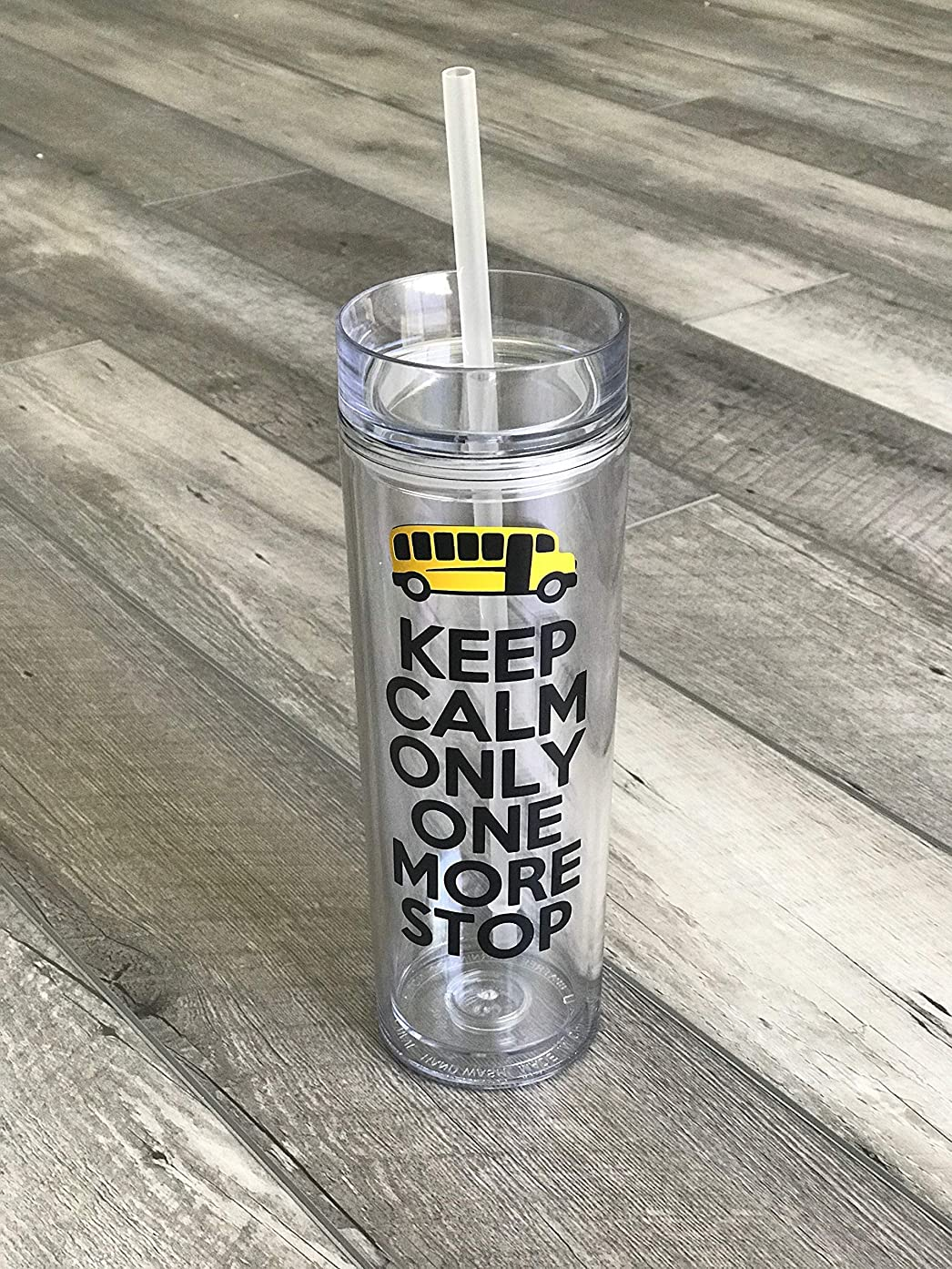 Bus Driver Appreciation Tumbler Keep Calm Only One More Stop End of Year School Gift