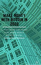 MAKE MONEY WITH BITCOIN IN 2020 (English Edition)
