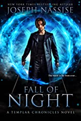 Fall of Night: A Supernatural Adventure Series (The Templar Chronicles Book 6) Kindle Edition