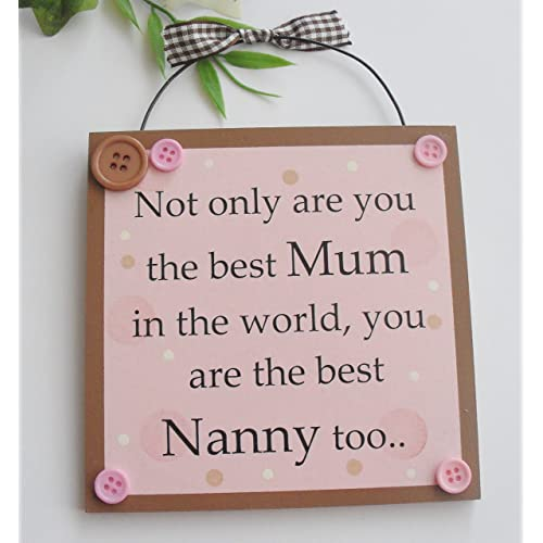 Not Only Are You The Best Mum In World Nanny Too