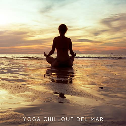 Yoga Chillout del Mar: Summer Meditation Music for Yoga ...